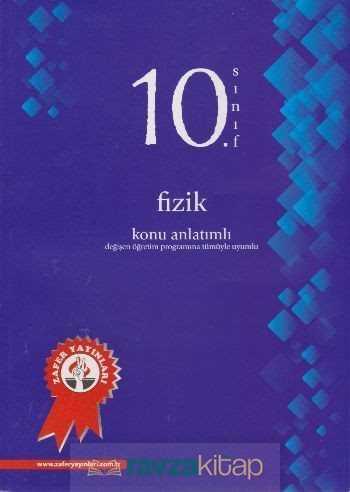 Zafer Dershaneleri Yayınları - 10. Sınıf Fizik Konu Anlatımlı