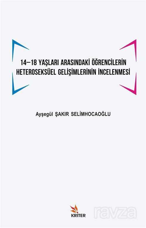 14 -18 Yaşları Arasındaki Öğrencilerin Heteroseksüel Gelişimlerinin İncelenmesi