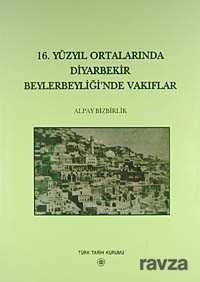 Türk Tarih Kurumu - 16.Yüzyıl Ortalarında Diyarbekir Beylerbeyi'nde Vakıflar