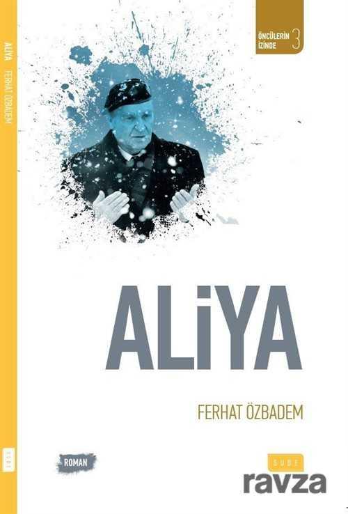 aliya-188967-biyografi-otobiyografi-sude-yayinlari-ferhat-ozbadem-745505-18-B.jpg (27 KB)