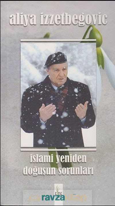 islami-yeniden-dogusun-sorunlari-kltr-fide-yaynlar-aliya-zzetbegovi-89889-90-B.jpg (25 KB)