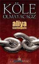 kole-olmayacagiz-genel-fide-yaynlar-aliya-zzetbegovi-57160-63-B.jpg (5 KB)