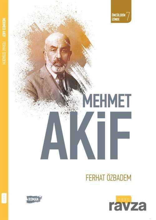 mehmet-akif-200050-roman-yerli-sude-yayinlari-ferhat-ozbadem-756346-20-B.jpg (24 KB)