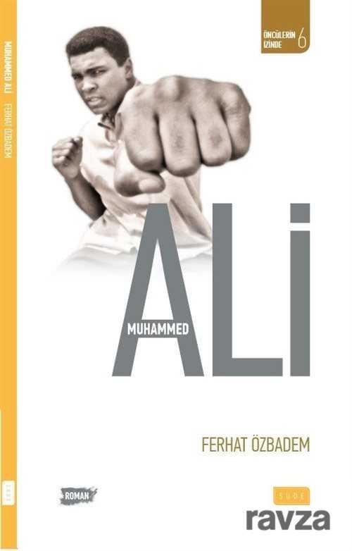 muhammed-ali-biyografi-otobiyografi-sude-yayinlari-ferhat-ozbadem-750936-19-B.jpg (19 KB)
