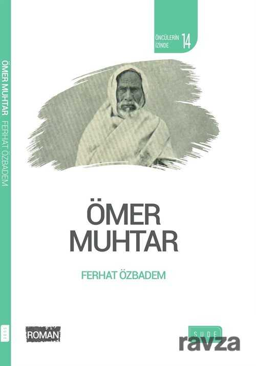 omer-muhtar-onculerin-izinde-roman-yerli-sude-yayinlari-ferhat-ozbadem-802516-25-B.jpg (19 KB)