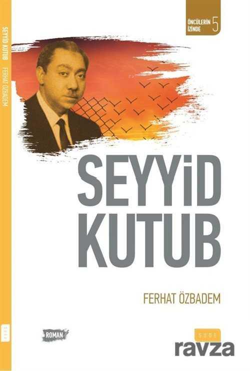 seyyid-kutub-biyografi-otobiyografi-sude-yayinlari-ferhat-ozbadem-749354-19-B.jpg (24 KB)