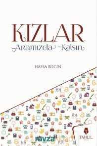 kizlar-aramizda-kalsin-dier-tahlil-yaynlar-hafsa-bilgin-237033-23-B.jpg (8 KB)
