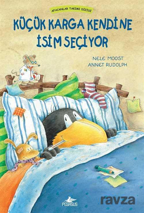 Pegasus Yayınları - Afacanlar Takımı Dizisi: Küçük Karga Kendine İsim Seçiyor (Ciltli)