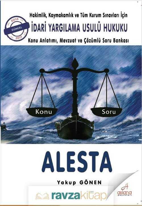 Astana Yayınları - ALESTA İdari Yargılama Usulü Hukuku Konu Anlatımı, Mevzuat ve Çözümlü Soru Bankası