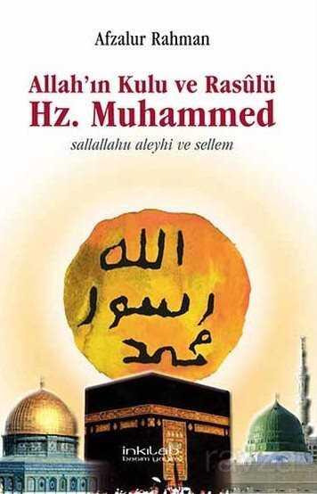 Allah'ın Kulu ve Rasulü Hz. Muhammed Sallallahu Aleyhi ve Sellem