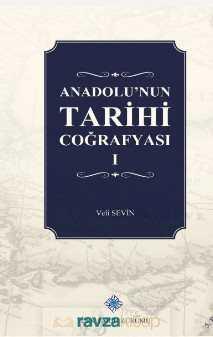 Türk Tarih Kurumu - Anadolu'nun Tarihi Coğrafyası (I. Cilt)