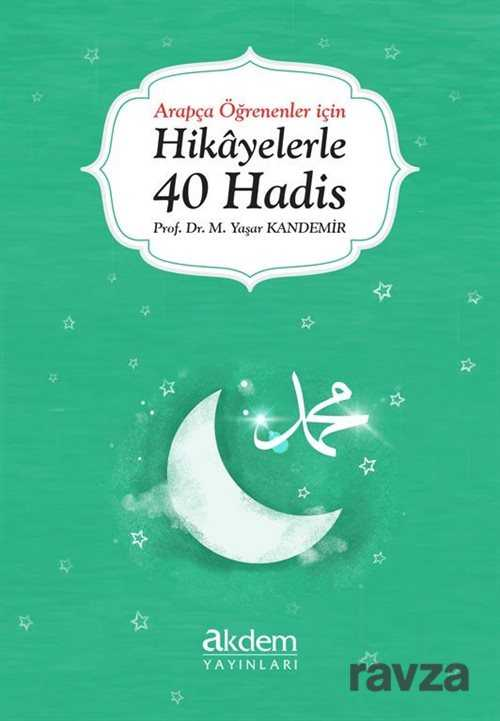 Akdem Yayınları - Arapça Öğrenenler İçin Hikayelerle 40 Hadis
