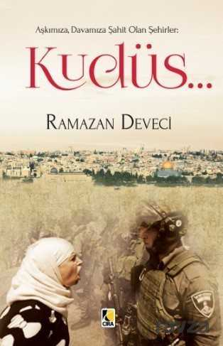 Aşkımıza, Davamıza Şahit Olan Şehirler: Kudüs...