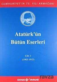 Kaynak Yayınları - Atatürk'ün Bütün Eserleri / 1.Cilt