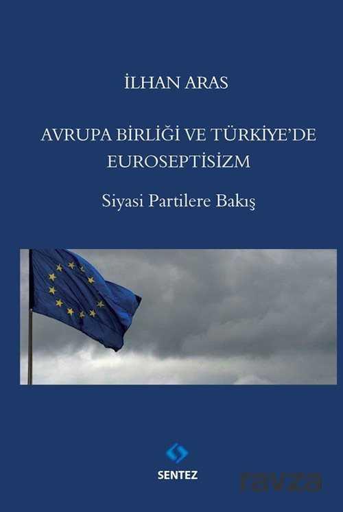 Avrupa Birliği ve Türkiye'de Euroseptisizm