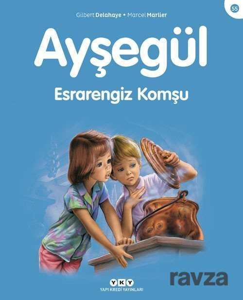 Yapı Kredi Yayınları - Ayşegül 55 / Esrarengiz Komşu