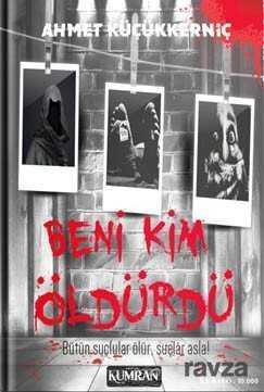 Kumran Yayınları - Beni Kim Öldürdü