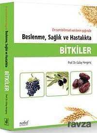 Nobel Tıp Kitabevleri - Beslenme, Sağlık ve Hastalıkta Bitkiler