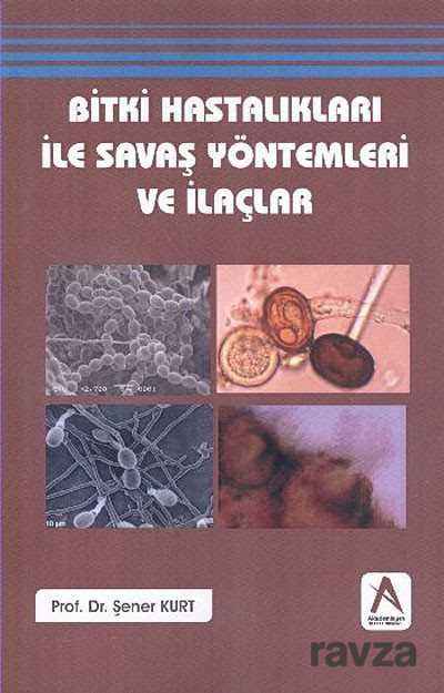 Akademisyen Kitabevi - Bitki Hastalıkları ile Savaş Yöntemleri ve İlaçlar