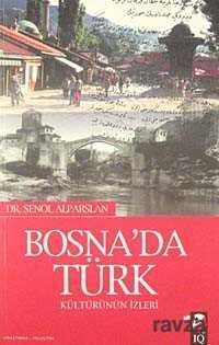 IQ Kültür Sanat Yayıncılık - Bosna'da Türk Kültürünün İzleri