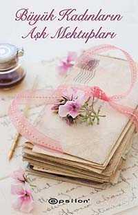 Büyük Kadınların Aşk Mektupları