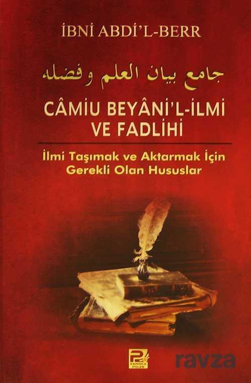 Camiu Beyani'l-İlmi ve Fadlihi İlmi Taşımak ve Aktarmak İçin Gerekli Olan Hususlar