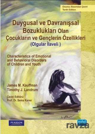 Nobel Yayın Dağıtım - Duygusal ve Davranışsal Bozukluğu Olan Çocukların ve Gençlerin Özellikleri (Olgular İlaveli)