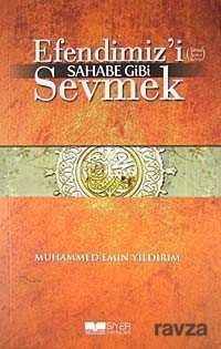 Siyer Yayınları - Efendimiz'i Sahabe Gibi Sevmek