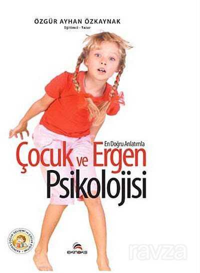 En Doğru Anlatımla Çocuk ve Ergen Psikolojisi