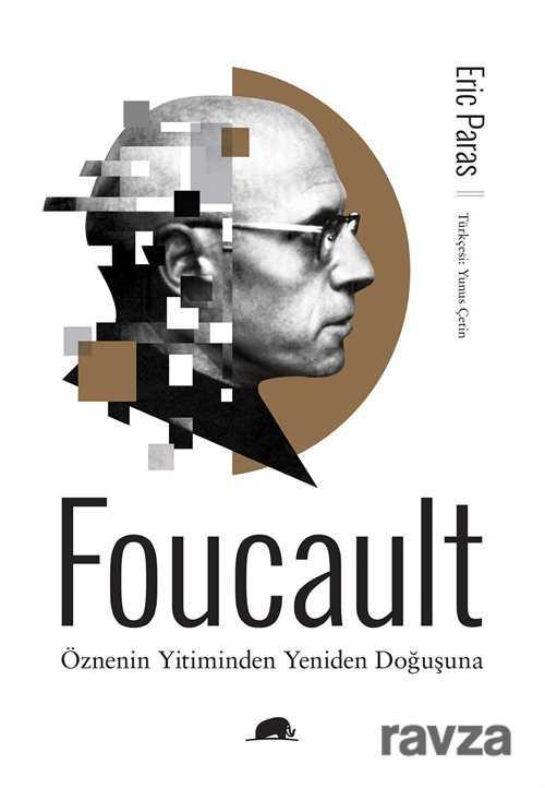 Kolektif Kitap - Foucault - Öznenin Yitiminden Yeniden Doğuşuna