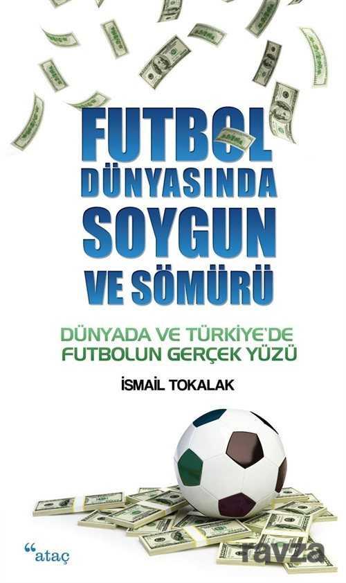 Ataç Yayınları - Futbol Dünyasında Soygun ve Sömürü