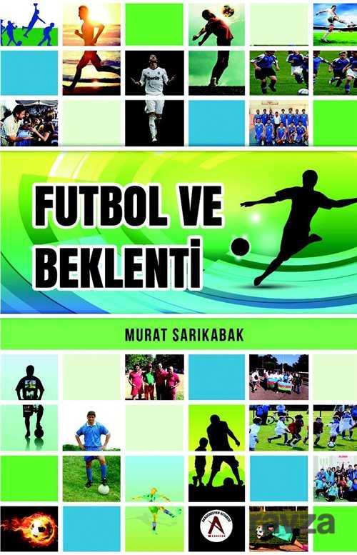 Akademisyen Kitabevi - Futbol ve Beklenti