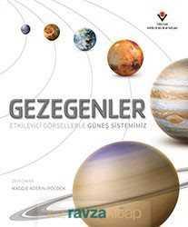 Tübitak Yayınları - Gezegenler - Etkileyici Görsellerle Güneş