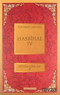 Bilgeoğuz Yayınları - Hasbihal-IV / Bütün Eserleri X