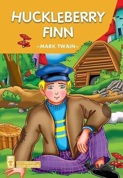 Timaş Çocuk Yayınları - Huckleberry Fınn (Çocuk Klasikleri)