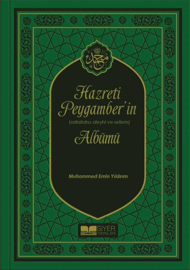 Hazreti Peygamber'in (Sallallahu Aleyhi ve Sellem) Albümü (Kuşe-Ciltli)