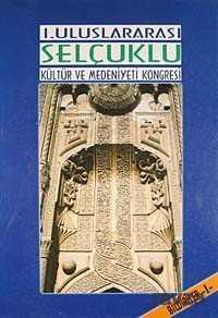 Yeni Zamanlar Sahaf - I. Uluslararası Selçuklu Kültür ve Medeniyeti Kongresi (2 Cilt)
