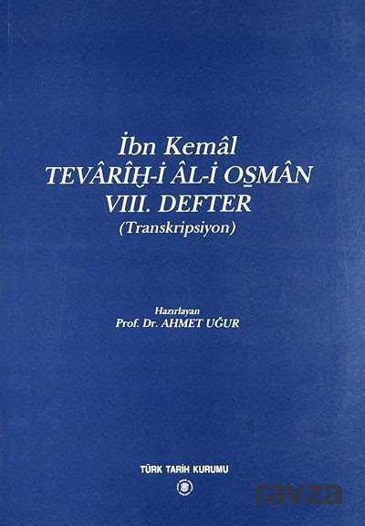 Türk Tarih Kurumu - İbn Kemal/Tevarih-i Al-i Osman VIII.Defter (Transkripsiyon)