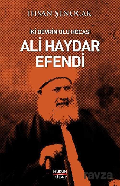 Hüküm Kitap - İki Devrin Ulu Hocası Ali Haydar Efendi