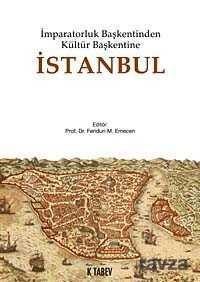 Kitabevi Yayıncılık - İmparatorluk Başkentinden Kültür Başkentine İstanbul