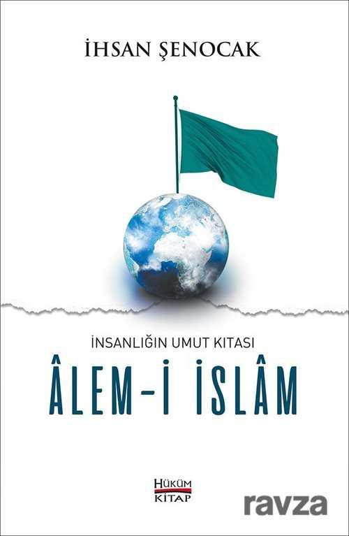 Hüküm Kitap - İnsanlığın Umut Kıtası Alem-i İslam