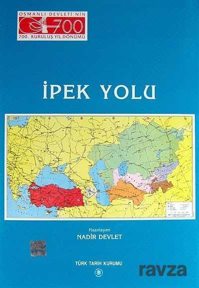 Türk Tarih Kurumu - İpek Yolu