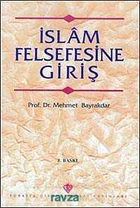 Diyanet Vakfı Yayınları - İslam Felsefesine Giriş / Prof. Dr. Mehmet Bayraktar