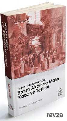 Nizamiye Akademi Yayınları - İslam Hukukuna Göre Satım akdinde Malın Kabz ve Teslimi