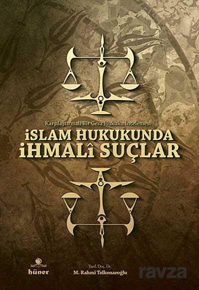 İslam Hukukunda İhmali Suçlar
