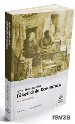 Nizamiye Akademi Yayınları - İslam Hukukunda Tüketicinin Korunması