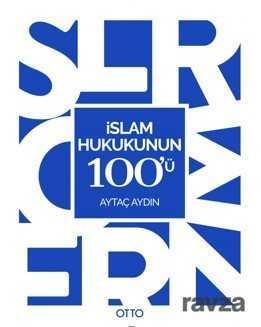 Otto Yayınları (Ankara) - İslam Hukukunun 100'ü