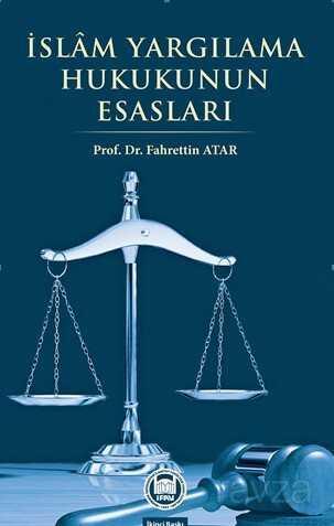 İslam Yargılama Hukukunun Esasları