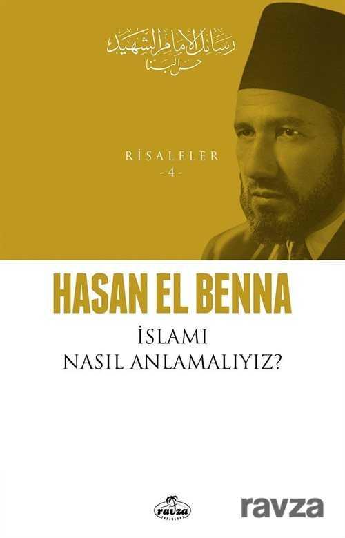 Ravza Yayınları - İslamı Nasıl Anlamalıyız? / Risaleler 4