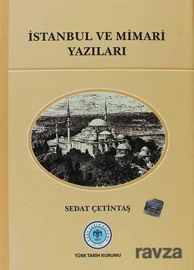 Türk Tarih Kurumu - İstanbul ve Mimari Yazıları